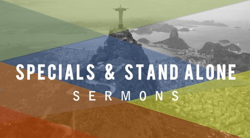 Specials & Stand Alone Sermons