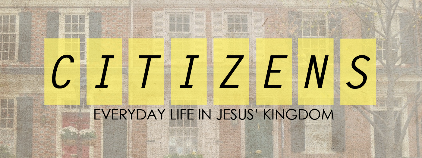 Sermon Series: Citizens