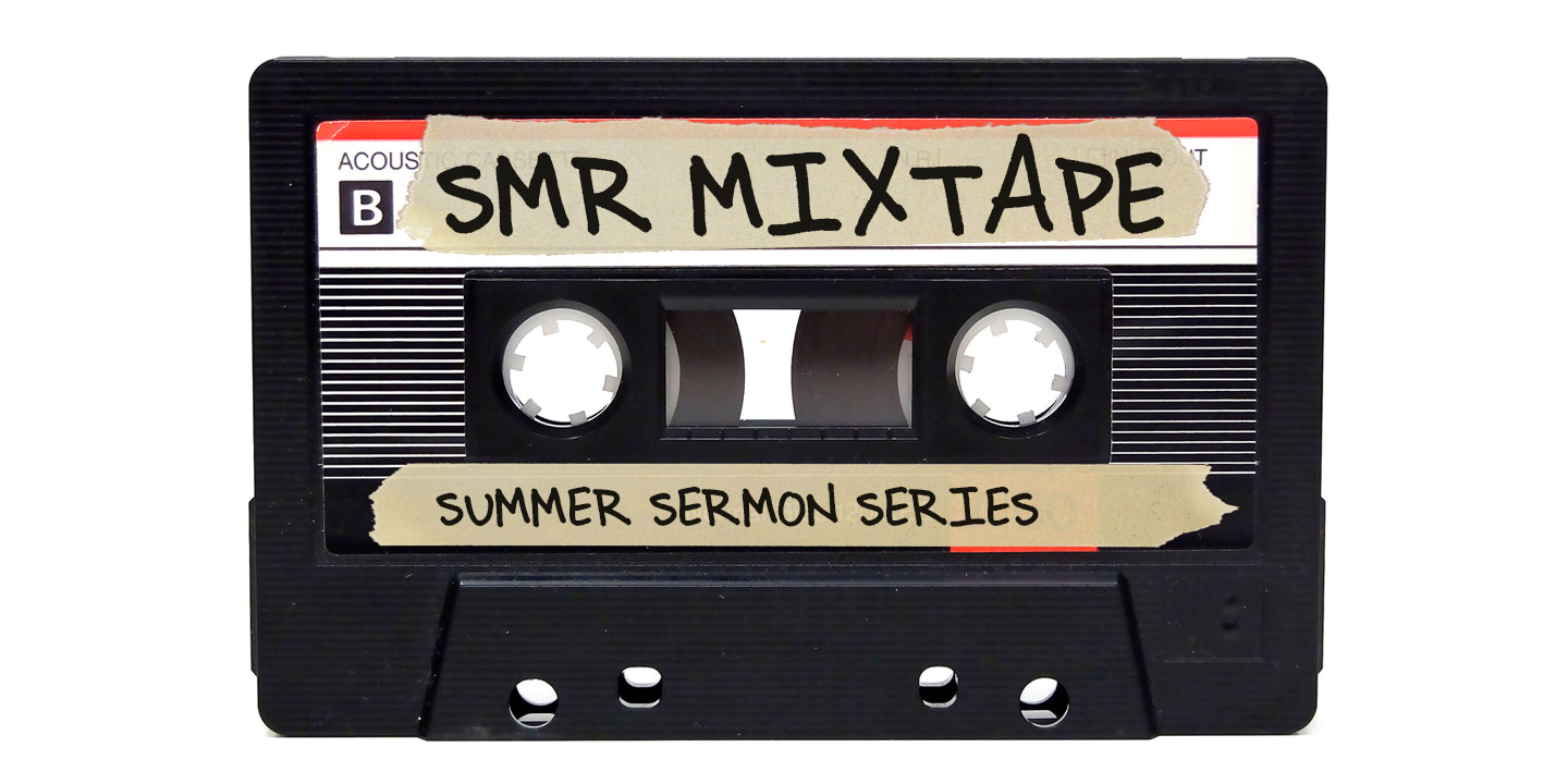 Sermon Series: SMR Mixtape