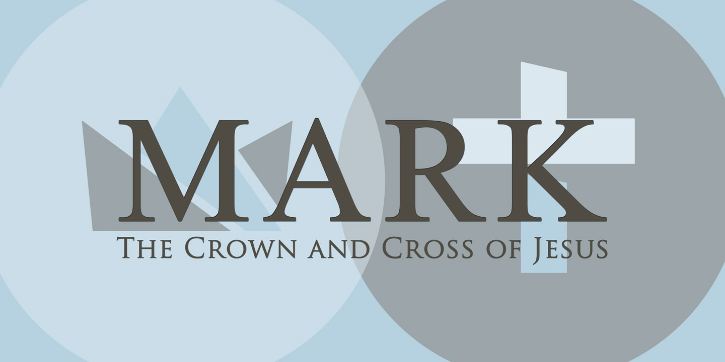 Mark :: The Crown & Cross of Jesus